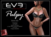 https://marketplace.secondlife.com/p/EVE-Pulpy-complete-avi-fittedmesh/6165728