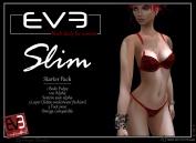 https://marketplace.secondlife.com/p/EVE-Slim-complete-avi-fittedmesh/6165752
