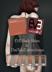 https://marketplace.secondlife.com/p/EVE-skin-body-to-DeeTaleZ-tones/14936642