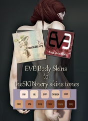 https://marketplace.secondlife.com/p/EVE-Skin-body-to-TheSkinnery-tones/14936686