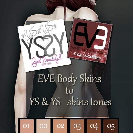 https://marketplace.secondlife.com/p/EVE-Skin-body-to-YSYS-tones/14936666